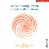 Selbstheilung Chakra Meditation CD Krohne, Horst